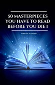 50 Masterpieces you have to read before you die vol: 1 (2020 Edition)