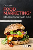 Food marketing. Vol. 2: Il food conquista la città