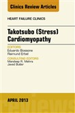 Takotsubo (Stress) Cardiomyopathy, An Issue of Heart Failure Clinics, E-Book