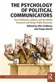 The Psychology of Political Communicators