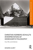 Christian Norberg-Schulz's Interpretation of Heidegger's Philosophy
