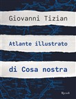 Atlante illustrato di Cosa nostra. Ediz. illustrata