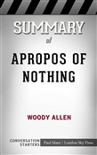 Summary of Apropos of Nothing by Woody Allen: Conversation Starters