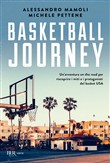 Basketball journey. Un'avventura on the road per riscoprire i miti e i protagonisti del basket USA