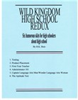 Wild Kingdom High School Redux