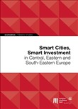 Smart Cities, Smart Investment in Central, Eastern and South-Eastern Europe