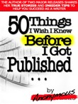 50 Things I Wish I Knew BEFORE I Got Published