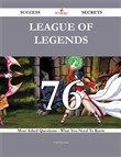 League of Legends 76 Success Secrets - 76 Most Asked Questions On League of Legends - What You Need To Know