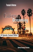 Decisioni Difficili (#3 della serie California Dreaming): A Los Angeles Series