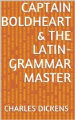 Captain Boldheart & the Latin-Grammar Master