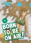 born to be on air!. vol. ...