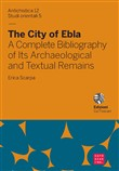 The city of Ebla. A complete bibliography of its archaeological and textual remains. Ediz. italiana e inglese