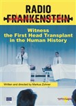 Radio Frankenstein. The program. The first head transplant in the human history