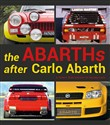 The Abarths after Carlo Abarth. A thirty year history of racing cars