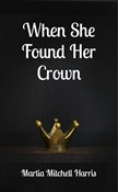 When She Found Her Crown