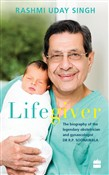 Lifegiver: The Biography of the Legendary Obstetrician and GynaecologistDr R.P. Soonawala