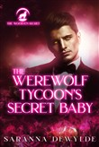 The Werewolf Tycoon's Secret Baby