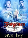 Forgotten, The Bittersweet Vampire Chronicles, Book 3