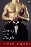lusting to be caught