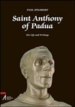 Saint Anthony of Padua. His Life and Writings