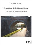 Il sentiero delle cinque pietre­The path of the five stones