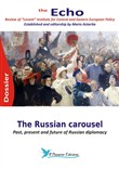 The Russian carousel. Past, present and future of Russian diplomacy. The Echo. Review of «Levant» Institute for Central and Eastern European policy. Dossier
