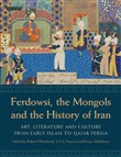 Ferdowsi, the Mongols and the History of Iran