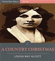 A Country Christmas (Illustrated Edition)