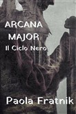 Arcana Major. Il Ciclo Nero