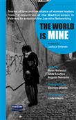 The world is mine. Stories of love and resistance of women leaders from 12 Countries of the Mediterranean in Palermo to establish the Jasmine Networking. Con DVD video