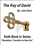 "The Key of David: Sixth Book in Series ""Revelation: Transition to New Era"""