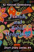 friends and rabid hedgeho...