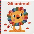 Gli animali. Bright baby. Ediz. illustrata