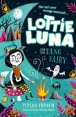 Lottie Luna and the Fang Fairy (Lottie Luna, Book 3)