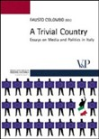 A Trivial Country. Essays on media and politics in Italy