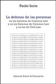 La defensa de las personas. Y en los sistemas de common law y en los de civil law