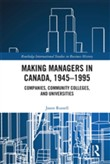 Making Managers in Canada, 1945-1995
