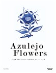 Azulejo flowers. From the 15th century up to now