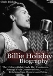 Billie Holiday Biography: The Unforgettable Lady Day Feminism, Strange Fruit Controversies, Relationships, Rumors and More