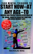 1588 Mental Triggers to Start Now: at Any Age--to Reverse and Prevent Insulin Resistance of the Brain, Sharpen Cognitive Function, and Avoid Memory Loss