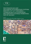 The dominicans and the making of florentine cultural identity (13th-14th centuries)-I domenicani e la costruzione dell'identità culturale fiorentina (XIII-XIV secolo). Ediz. biling