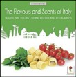 The flavours and scents of Italy. Traditional italian cuisine. Recipes and restaurants