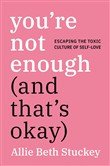 You're Not Enough (And That's OK)