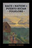 Race and Nation in Puerto Rican Folklore