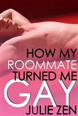 How My Roommate Turned Me Gay