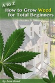 A to Z How to Grow Weed at Home for Total Beginners