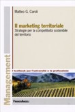 Il marketing territoriale. Strategie per la competitività sostenibile del territorio