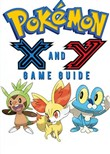 Pokémon X Walkthrough and Pokémon Y Walkthrough Ultimate Game Guides