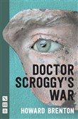 Doctor Scroggy's War (NHB Modern Plays)