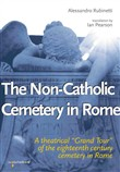 "The non-catholic cemetery in Rome. A theatrical ""Grand Tour"" of the eighteenth century cemetery in Rome"